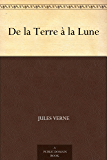 De la Terre à la Lune (French Edition)