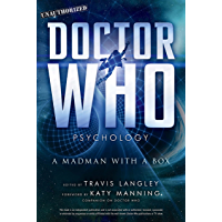 Doctor Who Psychology: A Madman with a Box (Popular Culture Psychology Book 5)