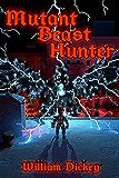 Mutant Beast Hunter (Post-Evolution Apocalypse Book 1)