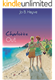 Charlotte Out (The Promiscuous Wanderings of Charlotte Somerset Book 3)