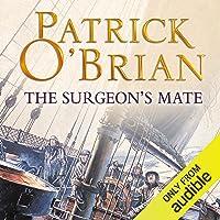 The Surgeon's Mate: Aubrey-Maturin Series, Book 7