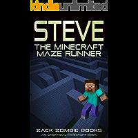 Steve, The Minecraft Maze Runner (A Minecraft Parody of The Maze Runner): (An Unofficial Minecraft Book)