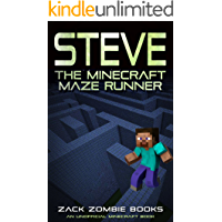 Steve, The Minecraft Maze Runner (A Minecraft Parody of The Maze Runner): (An Unofficial Minecraft Book)