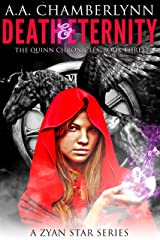 Death and Eternity: A Zyan Star Series (The Quinn Chronicles Book 3) Kindle Edition