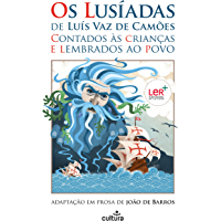 Os Lusíadas de Luís Vaz de Camões Contados às Crianças e Lembrados ao Povo