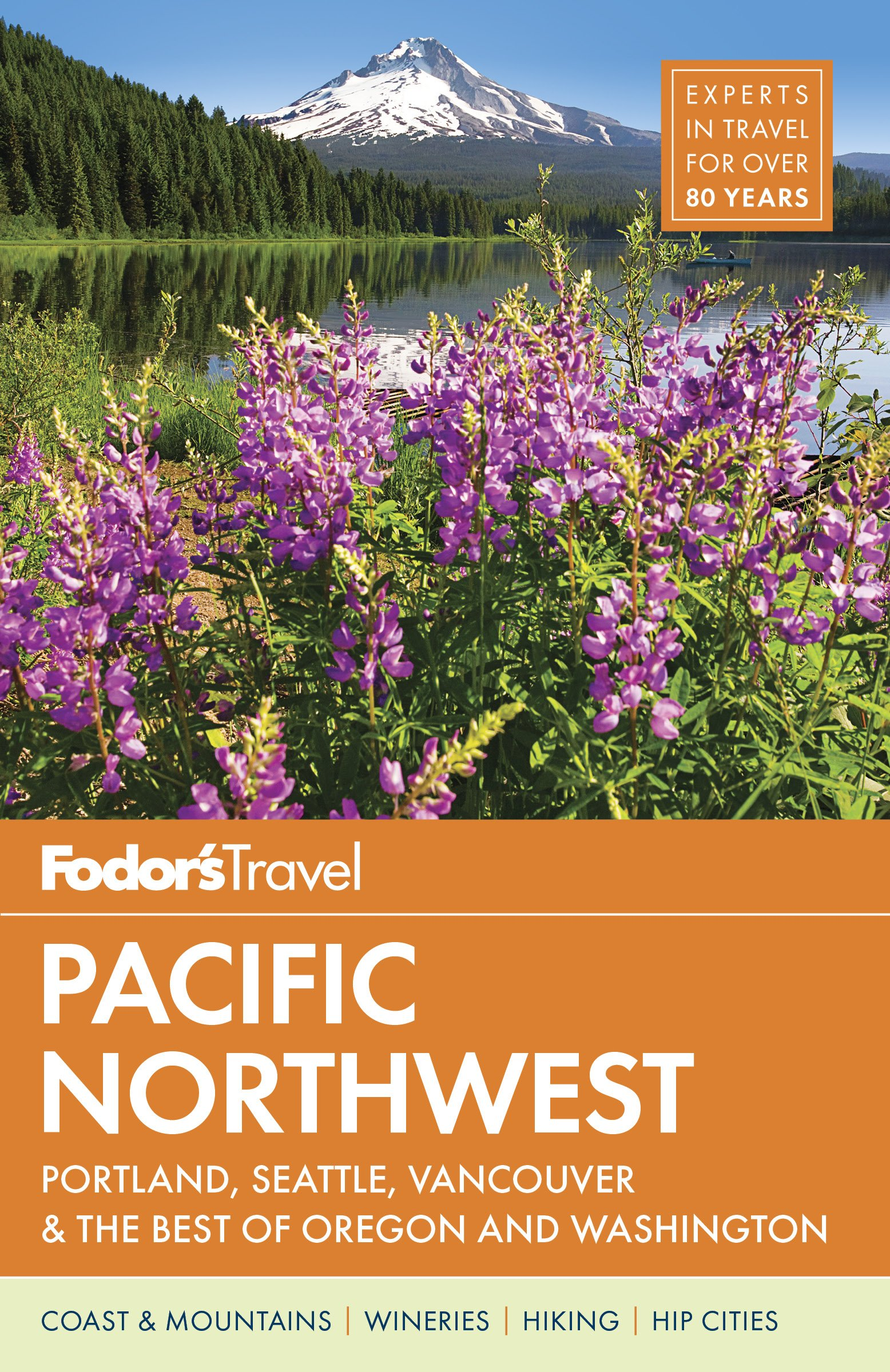 Fodor's Pacific Northwest: Portland, Seattle, Vancouver & the Best of Oregon and Washington (Full-color Travel Guide) PDF