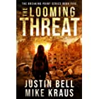 The Looming Threat: The Breaking Point Book 5: (A Post-Apocalyptic EMP Survival Thriller)