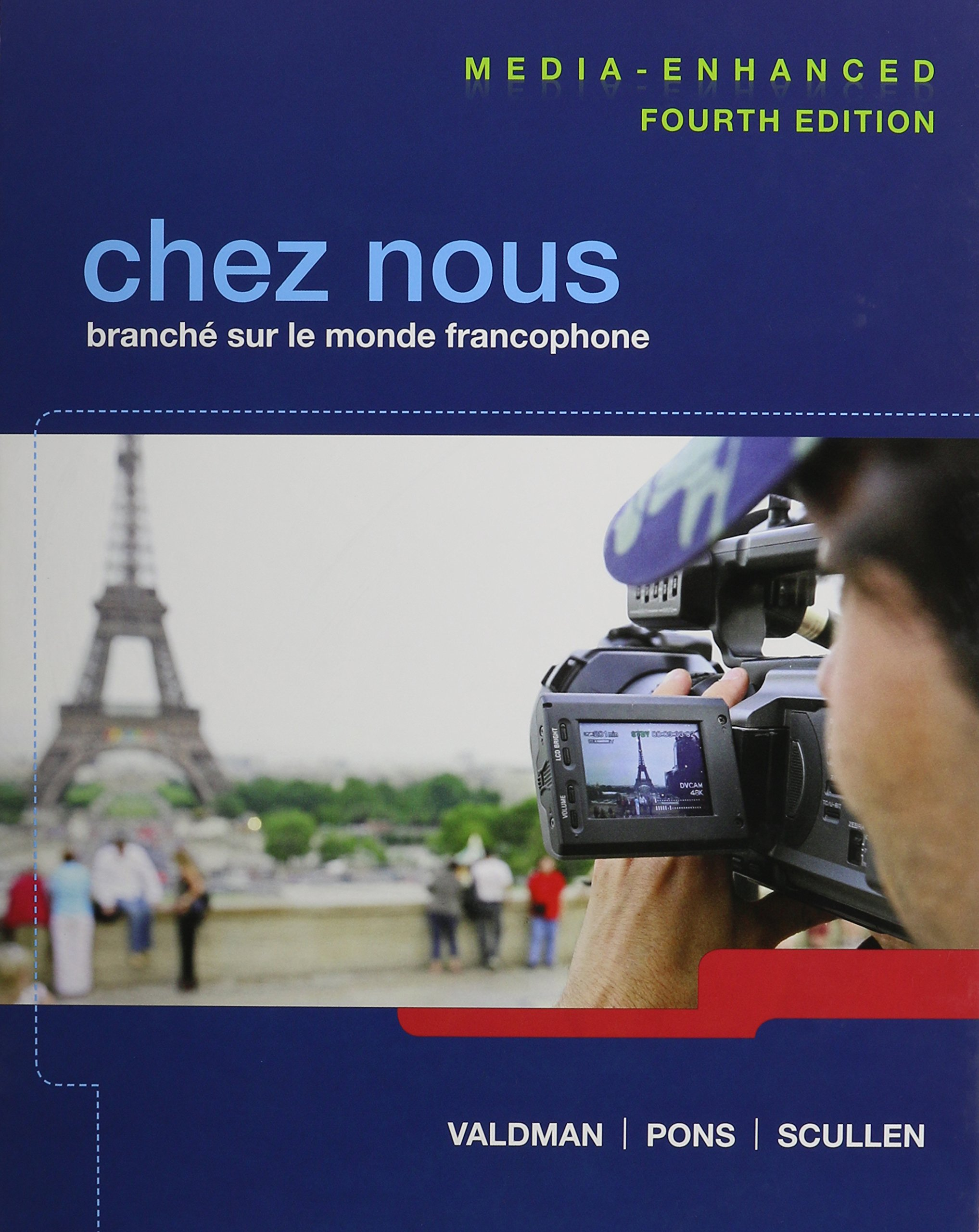 Chez Nous: Branché Sur Le Monde Francophone, Media-Enhanced Version, Student  Activities Manual, and Mylab French with Pearson Etext: Cathy Pons, ...