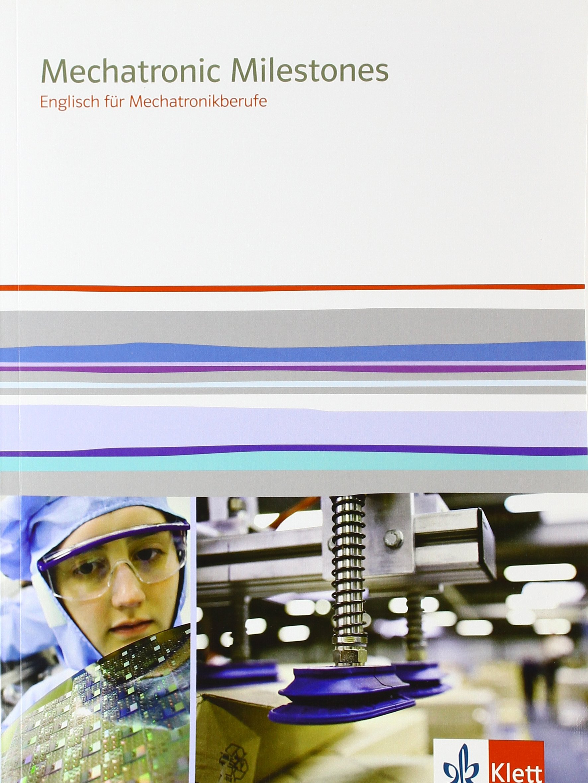 Mechatronic Milestones: Englisch für Mechatronikberufe