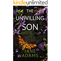 THE UNWILLING SON an absolutely gripping mystery thriller that will take your breath away (Ray Flowers Book 2)