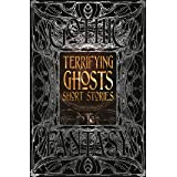 Terrifying Ghosts Short Stories (Gothic Fantasy)