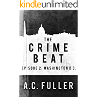 The Crime Beat: Washington, D.C. (A Cole & Warren Crime Thriller Book 2)