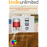 Implementing a PLC-based temperature controller with PID algorithm (English Edition)