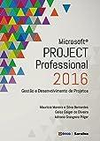 Microsoft Project Professional 2016. Gestão e Desenvolvimento de Projetos