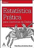 Estatistica Pratica Para Cientistas de Dados - 50 Conceitos Essenciais (Em Portugues do Brasil)