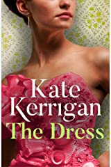 The Dress: A glamorous, gripping, romantic novel Kindle Edition