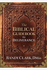 The Biblical Guidebook to Deliverance Kindle Edition