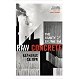 Raw Concrete: A Field Guide to British Brutalism