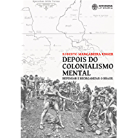 Depois do colonialismo mental: Repensar e reorganizar o Brasil
