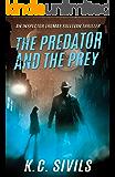 The Predator and The Prey: An Inspector Thomas Sullivan Thriller (The Chronicles of Inspector Thomas Sullivan Book 1)