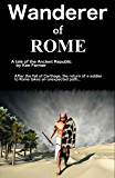 Wanderer of Rome: A Tale of the Ancient Republic (English Edition)
