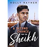 A Second Chance For The Sheikh (Sweet Sheikh Surprises Book 2)