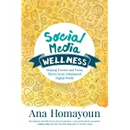 Social Media Wellness: Helping Tweens and Teens Thrive in an Unbalanced Digital World (Corwin Teaching Essentials)