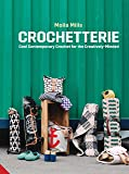 Crochetterie: Cool Contemporary Crochet for the Creatively Minded