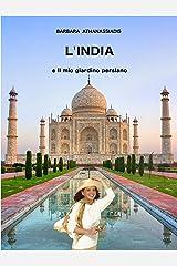 L'India e il mio giardino persiano (Italian Edition) Kindle Edition