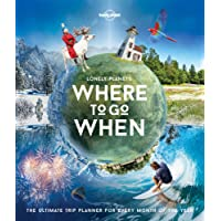 Where to Go When (Lonely Planet Trip Planner)