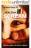 If I Scream: A mystery novel (The Ward Trilogy Book 2)