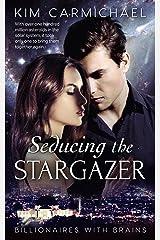 Seducing The Stargazer (Billionaires With Brains Book 1)
