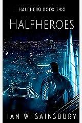 Halfheroes Kindle Edition