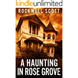 A Haunting in Rose Grove