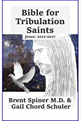 Bible for Tribulation Saints (2012 - 2017): Jesus: 2012 - 2017 (Volumes 1 - 4) Kindle Edition