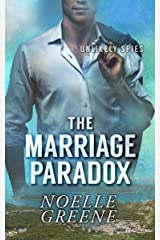 The Marriage Paradox (Unlikely Spies Book 2) Kindle Edition