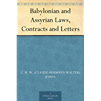 Babylonian and Assyrian Laws, Contracts and Letters (English Edition)