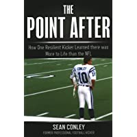 The Point After: How One Resilient Kicker Learned there was More to Life than the NFL