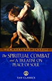 The Spiritual Combat and A Treatise on Peace of Soul (with Supplemental Reading: The Classics Made Simple: The Spiritual Combat) [Illustrated]