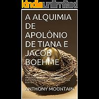 A ALQUIMIA DE APOLÔNIO DE TIANA E JACOB BOEHME: APRESENTAÇÃO DO NUCTEMERON DE APOLÔNIO DE TIANA E APOLOGIA DE A…