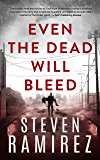 Even The Dead Will Bleed: Book Three of Tell Me When I'm Dead