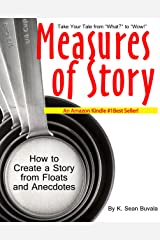 Measures of Story: How to Create a Story from Floats and Anecdotes