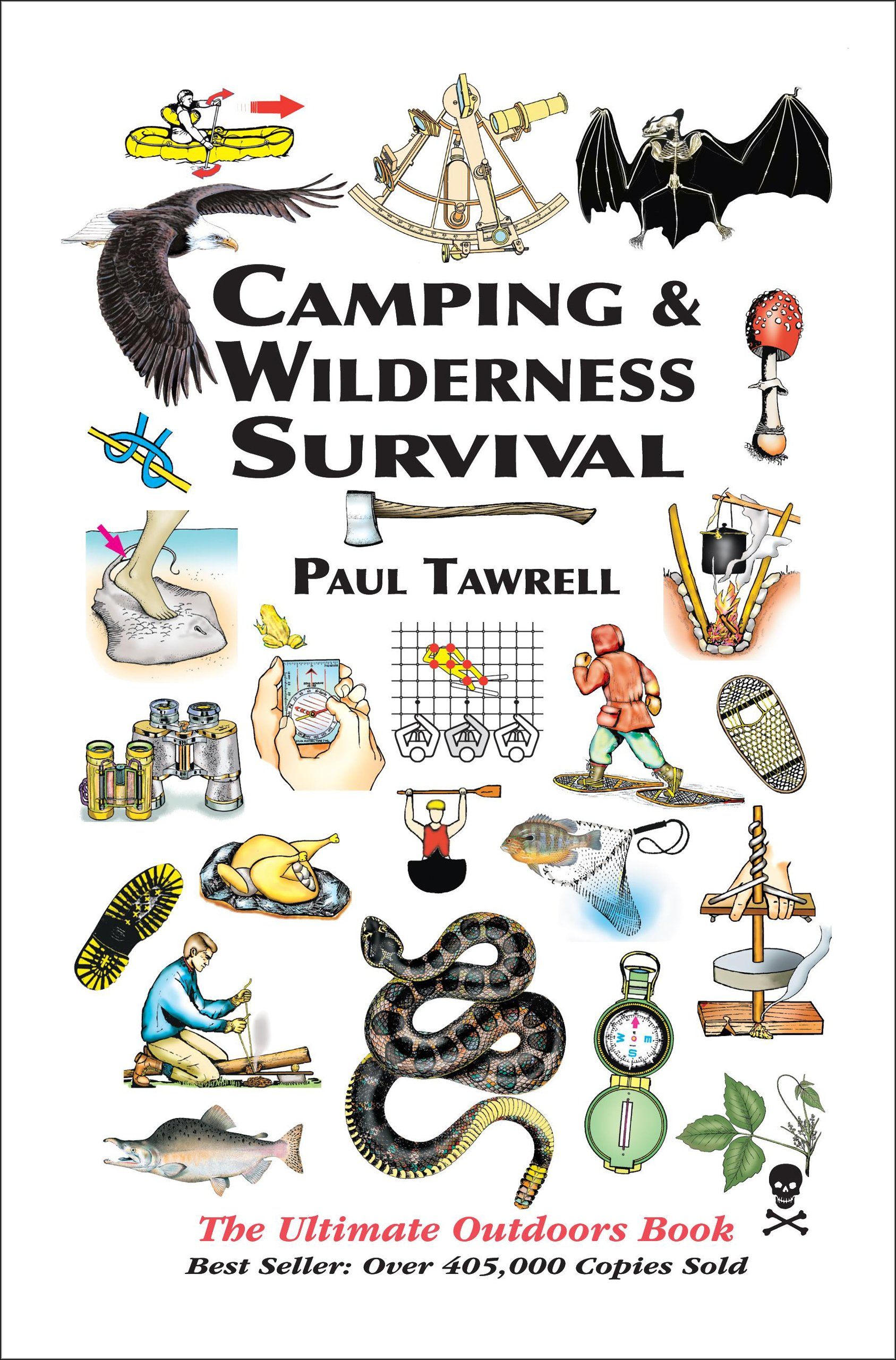 Camping & Wilderness Survival, 2nd: The Ultimate Outdoors Book by Tawrell