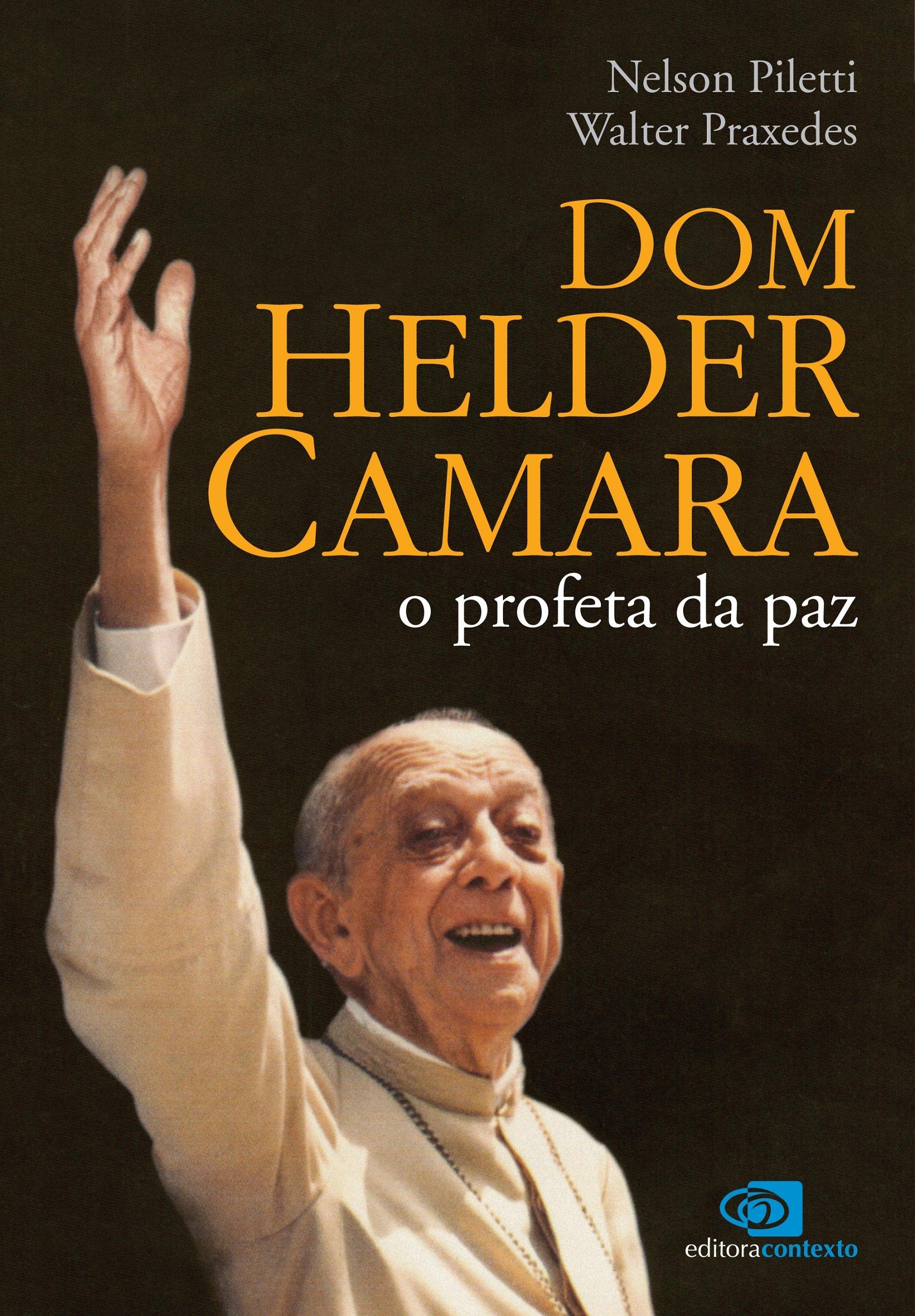 Dom Helder Camara o Profeta da Paz