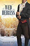 To Wed an Heiress (Pevensey Mysteries Book 1)