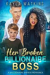 Her Broken Billionaire Boss: A BWWM Romance Kindle Edition