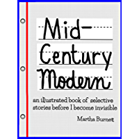 Mid-Century Modern an illustrated book of selective stories before I become invisible