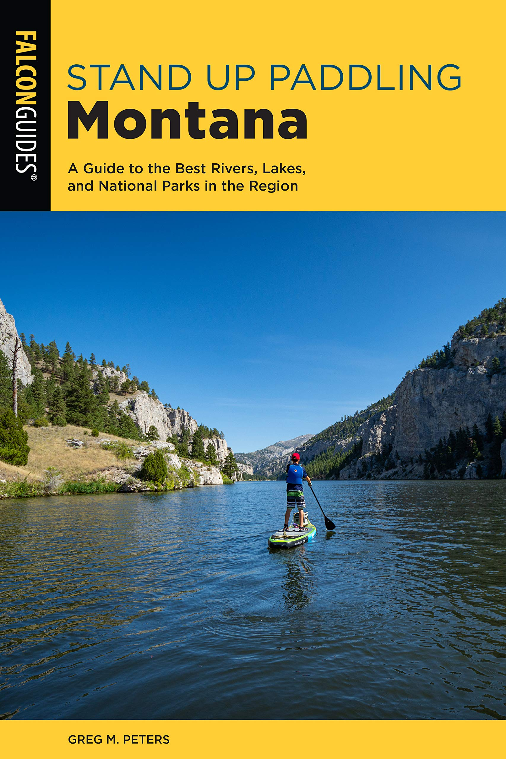 Best Stand Up 2021 Standup Paddling Montana: A Guide to the Best Rivers, Lakes, and