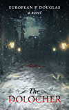 The Dolocher: An Alderman James Mystery Thriller (The Alderman James Mystery Thriller Series Book 1)