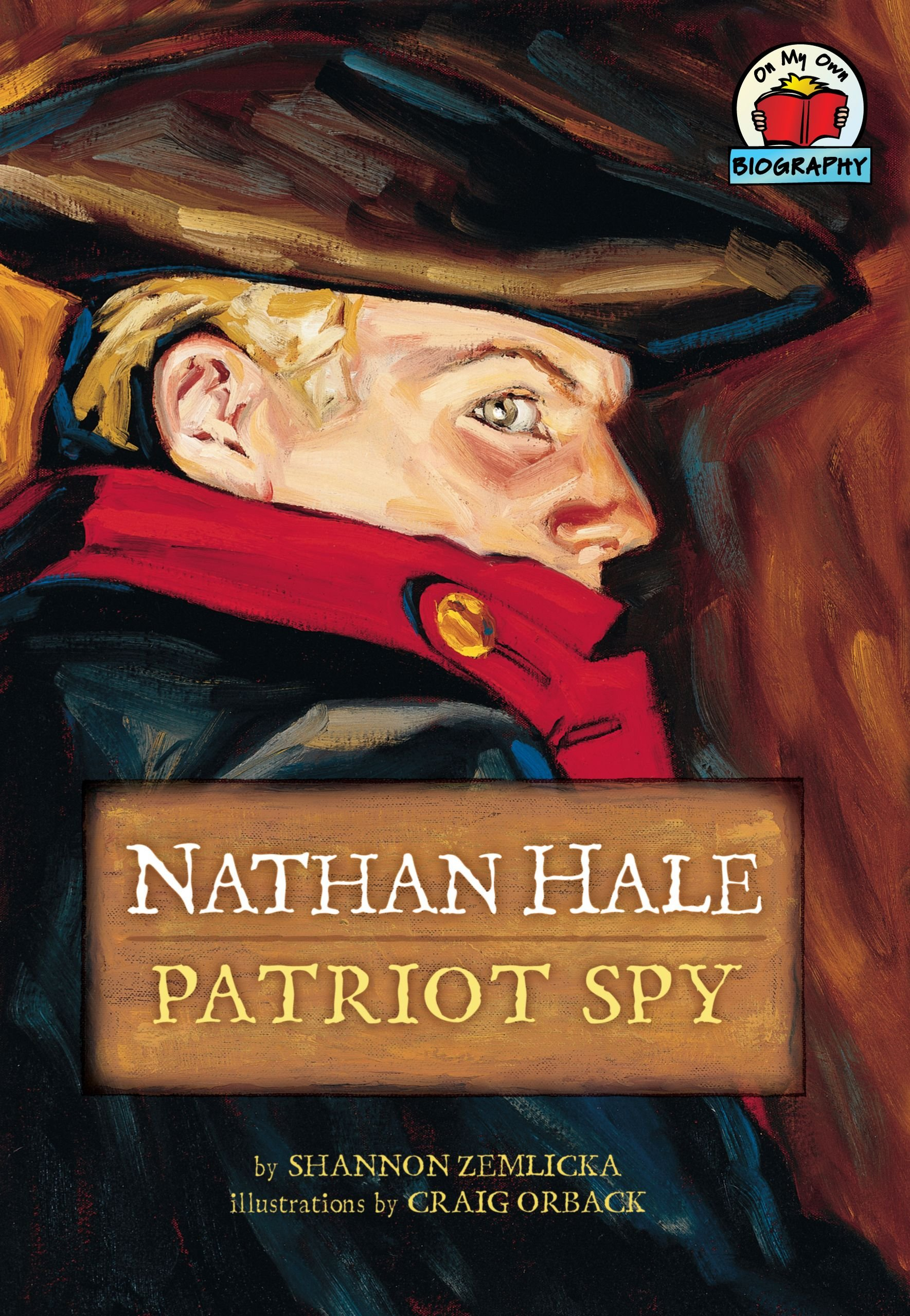 Download Nathan Hale: Patriot Spy (On My Own Biography) ebook